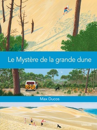 Max Ducos - Le Mystère de la grande dune.
