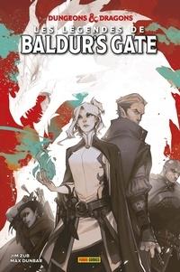 Max Dunbar et Jim Zub - Dungeons & dragons  : Les Légendes de Baldur's Gate.