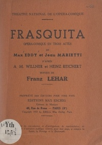 Max Eddy et Jean Marietti - Frasquita - Opéra-comique en trois actes.