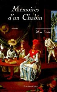 Max Elisée - Mémoires d'un chabin.