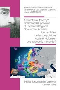 Les contrôles de l'action publique locale et régionale : une autonomie menacée ? - Max Emmanuel Geis  