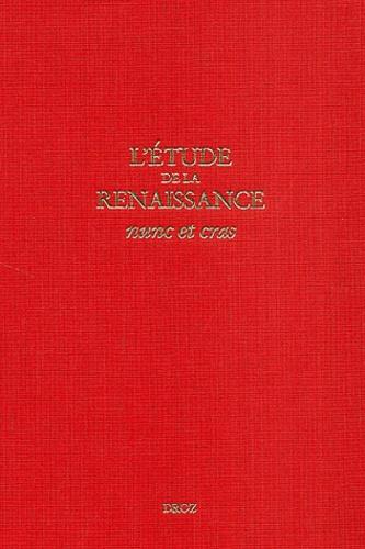 L'étude de la Renaissance. Nunc et cras
