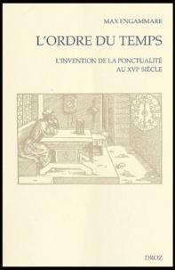 Max Engammare - L'ordre du temps - L'invention de la ponctualité au XVIe siècle.