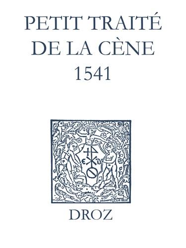 Recueil des opuscules 1566. Petit traité de la Cène (1541)