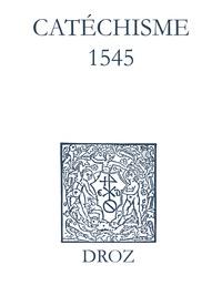 Max Engammare et Laurence Vial-Bergon - Recueil des opuscules 1566. Catéchisme (1545).