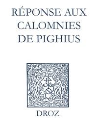 Max Engammare et Laurence Vial-Bergon - Recueil des opuscules 1566. Réponse aux calomnies de Pighius (1560).