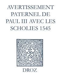 Max Engammare et Laurence Vial-Bergon - Recueil des opuscules 1566. Avertissement paternel de Paul III avec les scholies (1545).