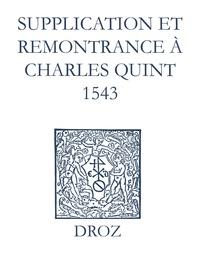 Max Engammare et Laurence Vial-Bergon - Recueil des opuscules 1566. Supplication et remonstrance à Charles Quint (1543).