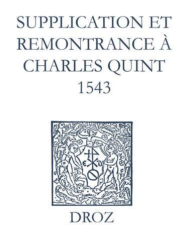 Recueil des opuscules 1566. Supplication et remonstrance à Charles Quint (1543)