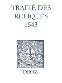 Max Engammare et Laurence Vial-Bergon - Recueil des opuscules 1566. Traité des reliques (1543).