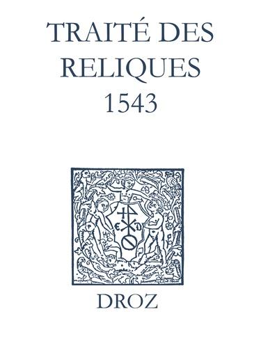 Recueil des opuscules 1566. Traité des reliques (1543)