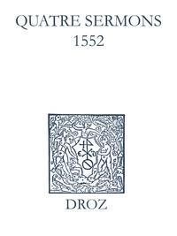 Max Engammare et Laurence Vial-Bergon - Recueil des opuscules 1566. Quatre sermons (1552).