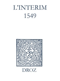 Max Engammare et Laurence Vial-Bergon - Recueil des opuscules 1566. L'Interim (1549).