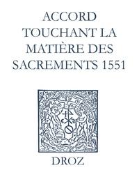 Max Engammare et Laurence Vial-Bergon - Recueil des opuscules 1566. Accord touchant la matière des sacrements (1551).