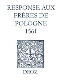 Max Engammare et Laurence Vial-Bergon - Recueil des opuscules 1566. Response aux frères de Pologne. (1561).