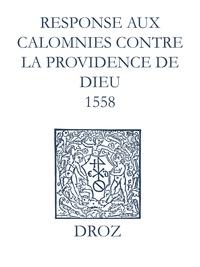 Max Engammare et Laurence Vial-Bergon - Recueil des opuscules 1566. Response aux calomnies contre la providence de Dieu (1558).