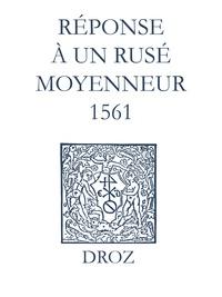 Max Engammare et Laurence Vial-Bergon - Recueil des opuscules 1566. Réponse à un rusé moyenneur (1561).