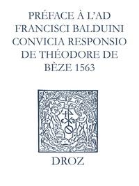 Max Engammare et Laurence Vial-Bergon - Recueil des opuscules 1566. Préface à l'Ad Fr. Balduini convicia responsio de Théodore de Bèze (1563).