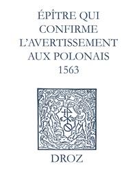 Max Engammare et Laurence Vial-Bergon - Recueil des opuscules 1566. Épître qui conrme l'avertissement aux Polonais (1563).