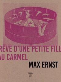 Max Ernst - Rêve d'une petite fille qui voulut entrer au Carmel.