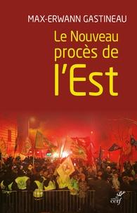 Epub livres collection téléchargement torrent Le nouveau procès de l'Est 9782204131520 par Max-Erwann Gastineau FB2 MOBI en francais