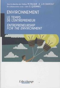 Max Falque et Jean-Pierre Chamoux - Environnement - Le temps de l'entrepreneur.