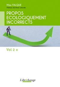 Max Falque - Propos écologiquement incorrects - Tome 2.