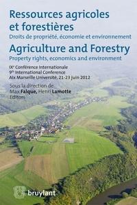 Max Falque et Henri Lamotte - Ressources agricoles et forestières - Droits de propriété, économie et environnement.