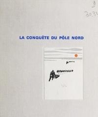 Max Ferré et Noëlle Brun - La conquête du pôle Nord.