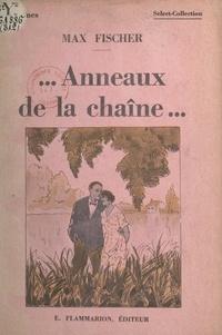 Max Fischer - Anneaux de la chaîne.
