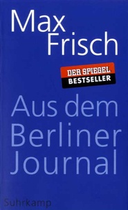 Max Frisch - Aus dem Berliner Journal.