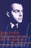 Max Frisch - Biedermann und die Brandstifter - Ein Lehrstück ohne Lehre.