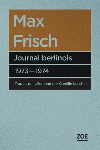 Max Frisch - Journal berlinois 1973-1974.