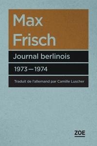 Max Frisch - Journal berlinois 1973-1974.