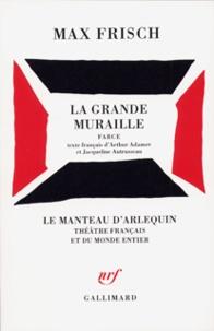 Max Frisch - La Grande muraille.