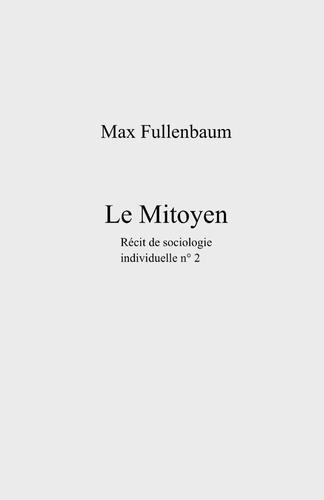 Le Mitoyen. Récit de sociologie individuelle n° 2