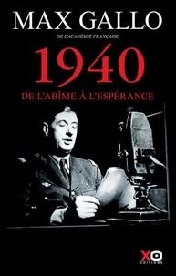 Max Gallo - 1940 - De l'abîme à l'espérance.