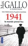 Max Gallo - 1941 - Le monde prend feu.