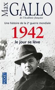 Téléchargez des ebooks au format epub gratuitement 1942, le jour se lève  - Une histoire de la 2e guerre mondiale par Max Gallo 9782266222181 (Litterature Francaise) MOBI