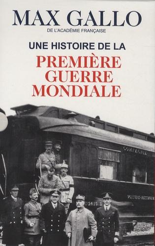 Max Gallo - Coffret Une histoire de la première guerre mondiale en 2 volumes - Tome 1, 1914 le destin du monde ; Tome 2, 1918, la terrible victoire.