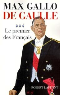 Max Gallo - De Gaulle - Tome 3, Le premier des Français.