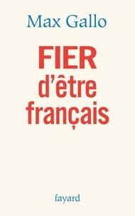 Max Gallo - FIER d'être français.