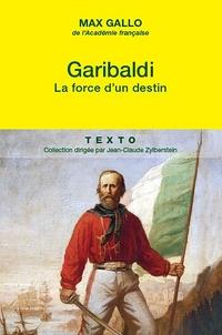 Garibaldi - La force dun destin.pdf