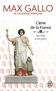 Max Gallo - L'âme de la France - Tome 2, Une histoire de la Nation des origines à 1799.