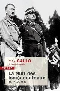 Max Gallo - La nuit des longs couteaux - 29-30 juin 1934.