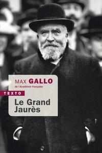 Max Gallo - Le grand Jaurès.