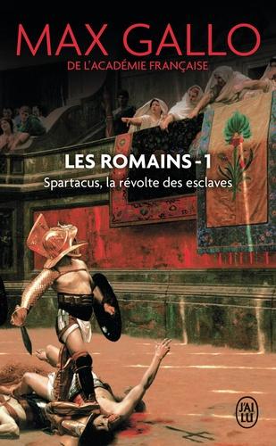 Les Romains Tome 1 Spartacus. La révolte des esclaves