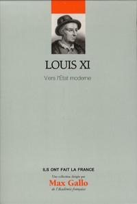 Max Gallo et Christine Boyer - Louis XI - Vers l'Etat moderne.