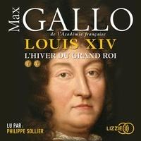 Max Gallo - Louis XIV Tome 2 : L'hiver du Grand Roi.