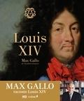 Max Gallo - Louis XIV.